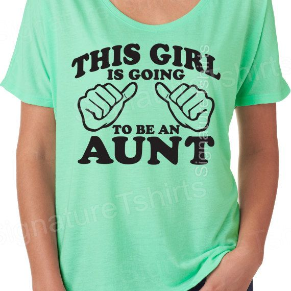 Aunt Tshirt This Girl is going to be an Aunt Womens T Shirt Flowy Tee Gift for Auntie Tshirt aunt to be Shirt Baby Newborn Pregnancy tshirt on Etsy, $16.95 @Lacy Beckstrom Freeman  this is going to happen