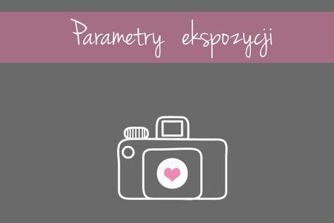 Jak zrobić dobre zdjęcie - parametry ekspozycji fotografia