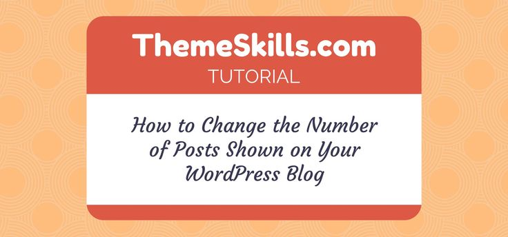 How to Change the Number of Posts Shown in Your #WordPress Blog!