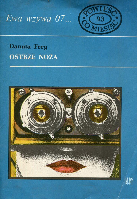 """""""Ostrze noża"""" Danuta Frey Cover by Marian Stachurski Book series Ewa wzywa 07 Published by Wydawnictwo Iskry 1977"""