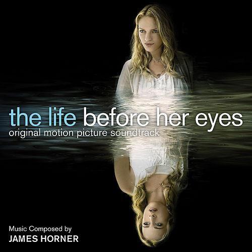 The Life Before Her Eyes (Original Motion Picture Soundtrack) de James Horner