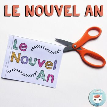 Le Nouvel An: French activities to celebrate the new year, make resolutions, and more! Includes a mini-book, a flap book, and writing prompts. En français.