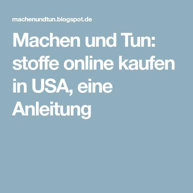 Machen und Tun: stoffe online kaufen in USA, eine Anleitung