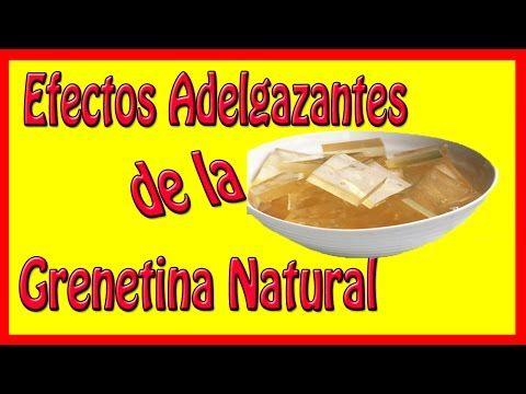 Efectos Adelgazantes de la Grenetina Natural - YouTube