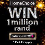 Win 1 Million Rand with HomeChoice!