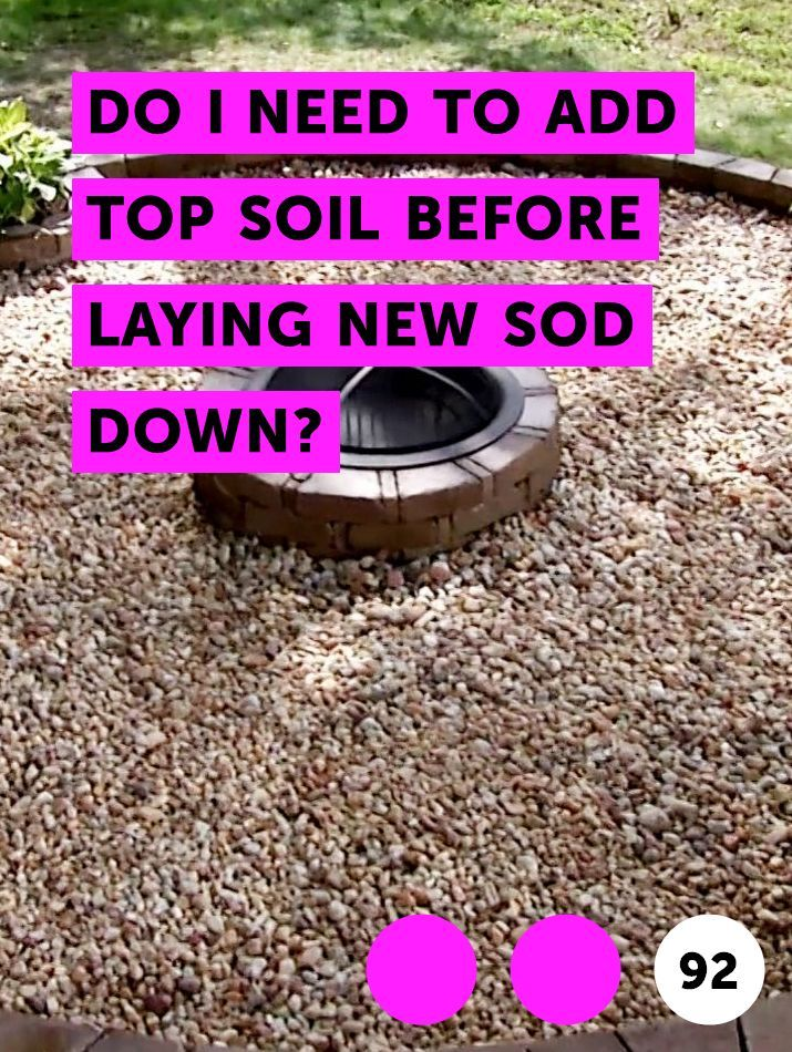 Do I Need To Add Top Soil Before Laying New Sod Down Top Soil Sod Installation Soil