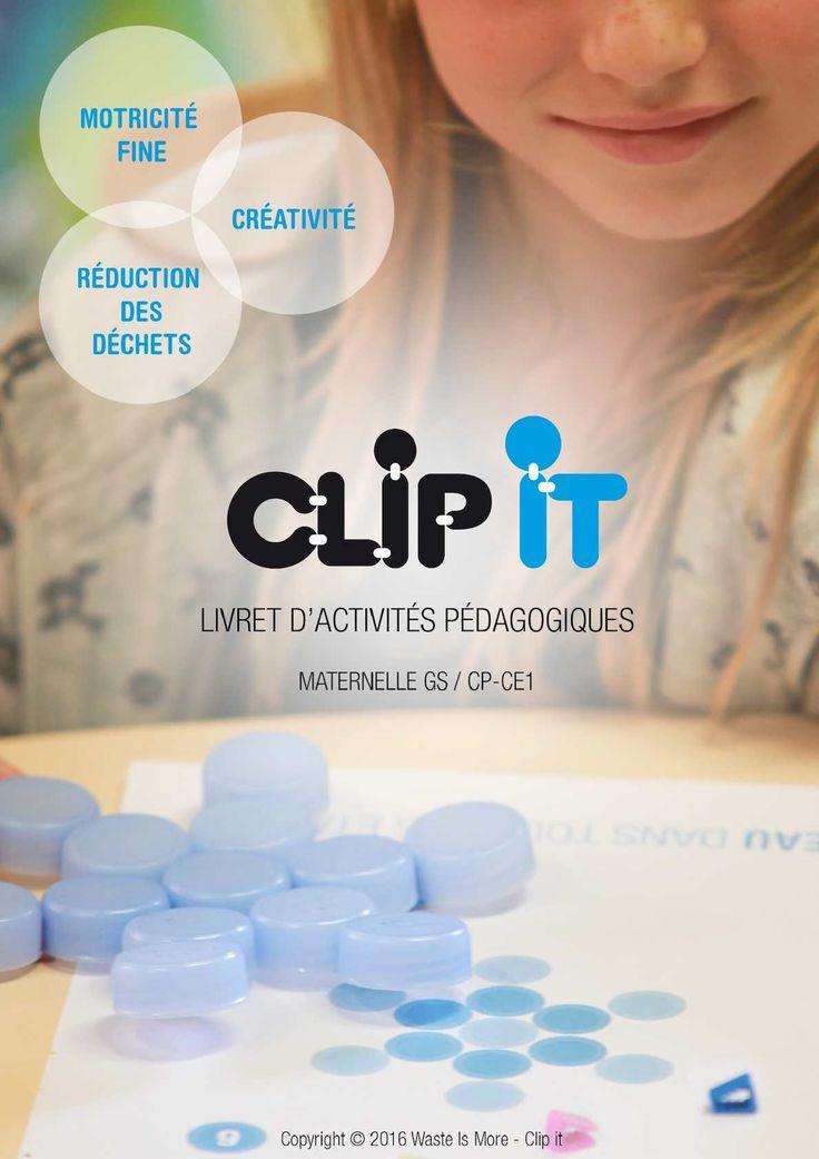 voici le livret d'activités pédagogiques Clip it ! A destination des enseignants de Maternelle GS et CP-CE1/
