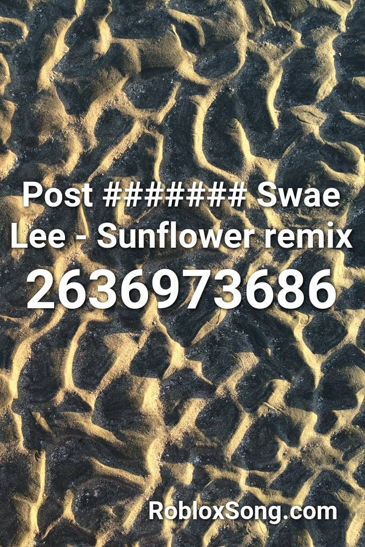 Post Swae Lee Sunflower Remix Roblox Id Roblox Music Codes In 2020 Roblox Remix Songs