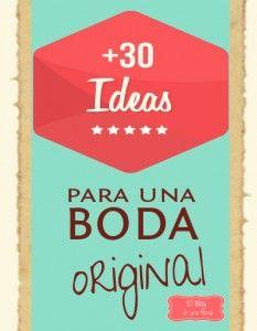 ¿En busca de inspiración? Te decimos 30 ideas para una Boda Original | El Blog de una Novia