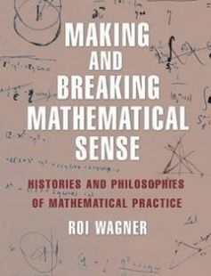 Making and Breaking Mathematical Sense Histories and Philosophies of Mathematical Practice free download by Wagner Roi ISBN: 9780691171715 with BooksBob. Fast and free eBooks download.  The post Making and Breaking Mathematical Sense Histories and Philosophies of Mathematical Practice Free Download appeared first on Booksbob.com.