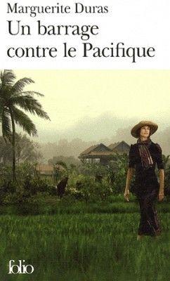 Marguerite Duras : Un barrage contre le Pacifique