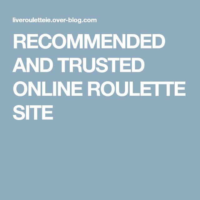 RECOMMENDED AND TRUSTED ONLINE ROULETTE SITE
