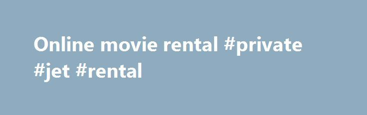 "Online movie rental #private #jet #rental http://rental.nef2.com/online-movie-rental-private-jet-rental/  #online movie rental # Movie Rental Services Featured Article: Whats the best movie rental option for you? Our First Contestant. Blockbuster -2-weeks-free"" target=""_blank"">Blockbuster Total Access With all the Blockbuster Total Access plans, you can return dvd s by mail or exchange them for free movie rental s or discounted game rentals at your local, participating Blockbuster store…"