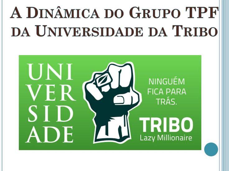 Hey...Olha o meu Novo Slide!  A Universidade da Tribo tem uma estrutura muito Sólida!  Ver Slide Aqui: http://pt.slideshare.net/fernandojorgeparracho/a-dinmica-do-grupo-tpf-da-universidade-da-tribo-46193726