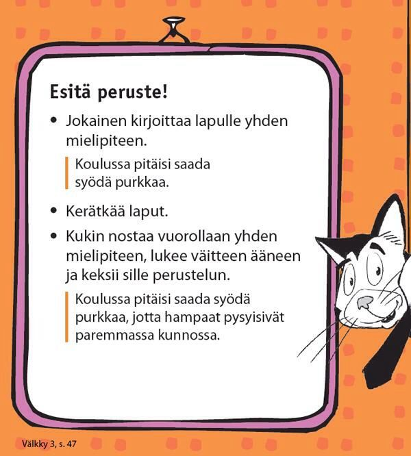 Perusteluiden harjoittelua. Esim. Barbit on ihania, koulupäivät tulisi aloittaa…