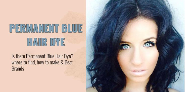 Is there Permanent Blue Hair dye? Where to find and best Brands