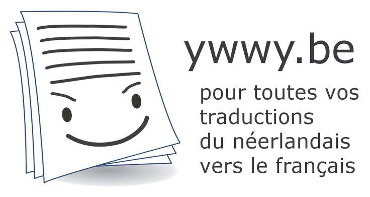 vos traductions du néerlandais vers le français en Belgique.   http://ywwy.be