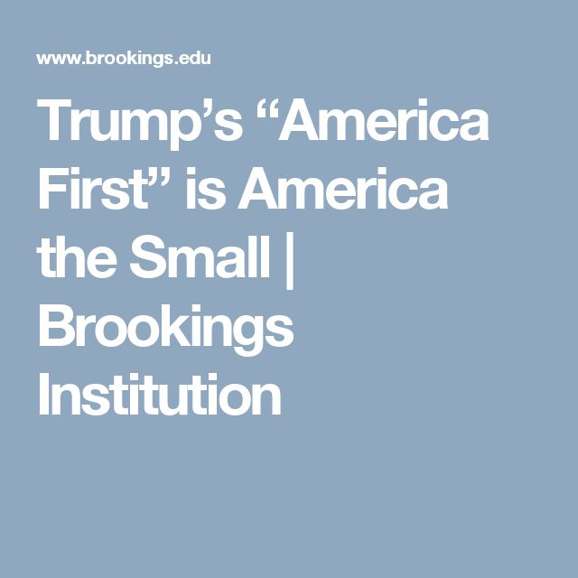 "Trump's ""America First"" is America the Small 