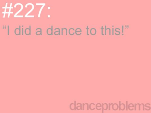or because I was also in choir...I've performed this song!  dance problems