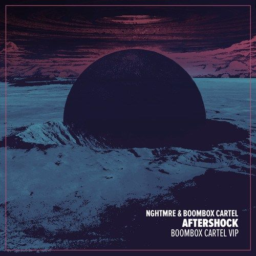 [NEW] NGHTMRE & Boombox Cartel  Aftershock (Boombox Cartel VIP)