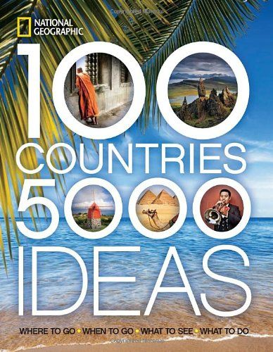 100 Countries, 5,000 Ideas: Where to Go, When to Go, What to See, What to Do price:paperback $19.28