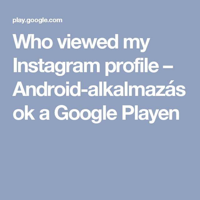 Who viewed my Instagram profile – Android-alkalmazások a Google Playen