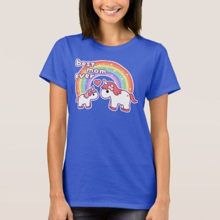 Cute Best Unicorn Mom Ever T-Shirt - click to get yours right now!