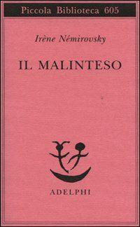 Libro Il malinteso di Irène Némirovsky