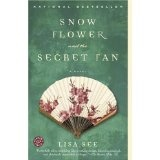 Snow Flower and the Secret Fan: A Novel (Paperback)By Lisa See