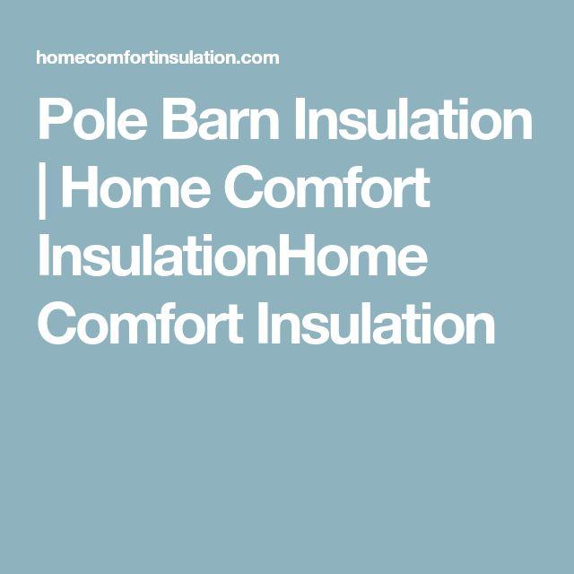 Pole Barn Insulation | Home Comfort InsulationHome Comfort Insulation