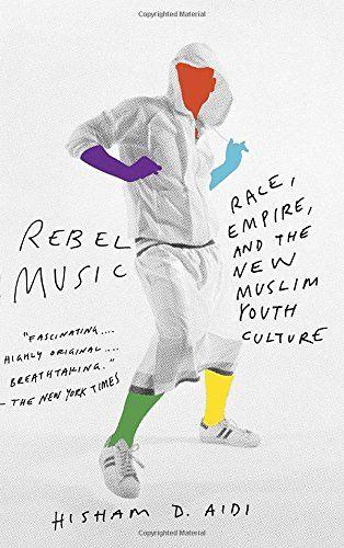 Rebel Music: Race, Empire, and the New Muslim Youth Cultu... https://www.amazon.com/dp/0307279979/ref=cm_sw_r_pi_dp_x_d5mbzbRHZM7MQ