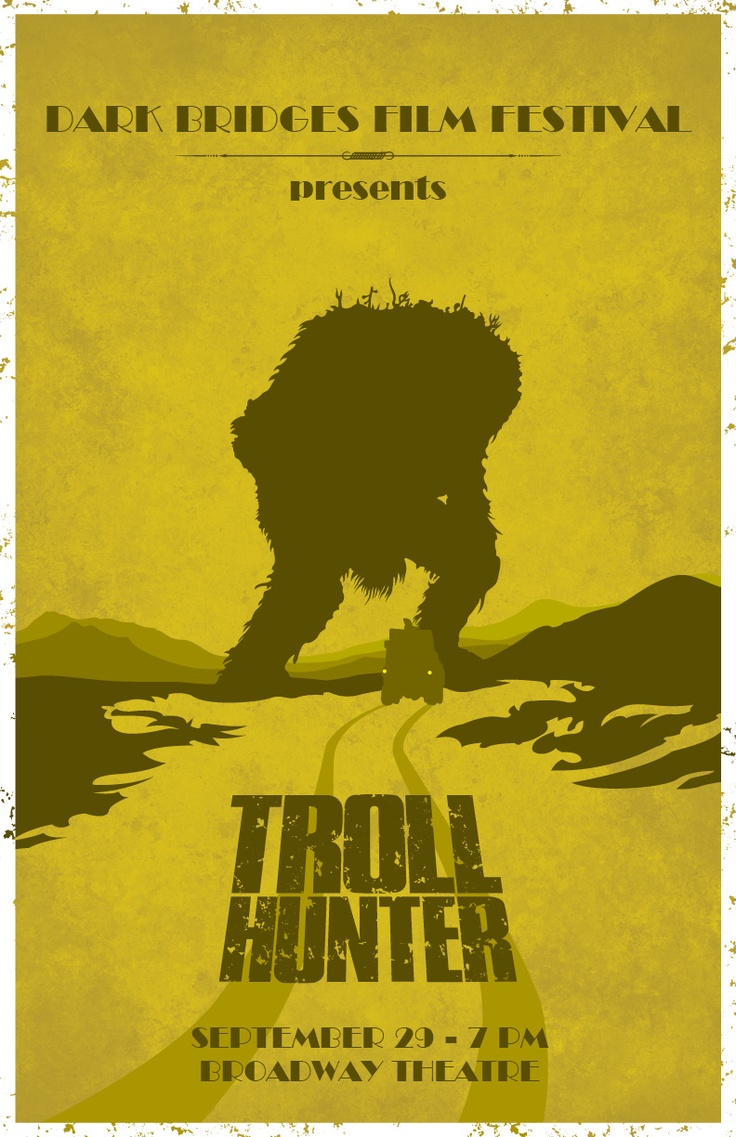 "A promotional movie poster for the movie ""Troll Hunter"", for its Saskatchewan theatrical debut at the Dark Bridges Film Festival in October, 2011."