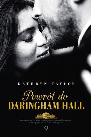 """Kathryn Taylor, """"Powrót do Daringham Hall"""", przeł. Daria Kuczyńska-Szymala, Otwarte, Kraków 2015. 294 strony"""