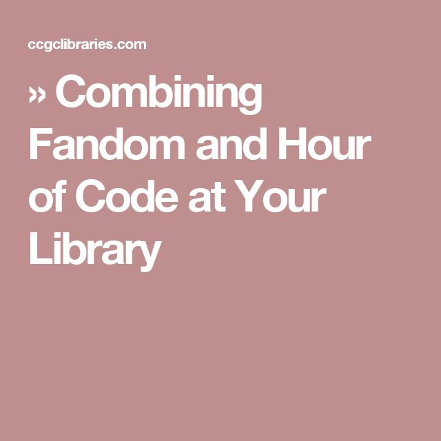 » Combining Fandom and Hour of Code at Your Library