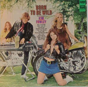 Kim Fowley - Born To Be Wild at Discogs