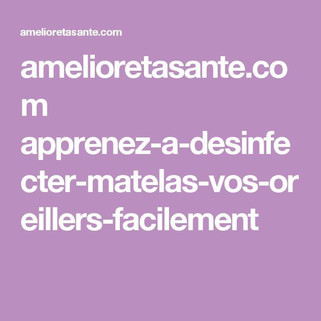 amelioretasante.com apprenez-a-desinfecter-matelas-vos-oreillers-facilement