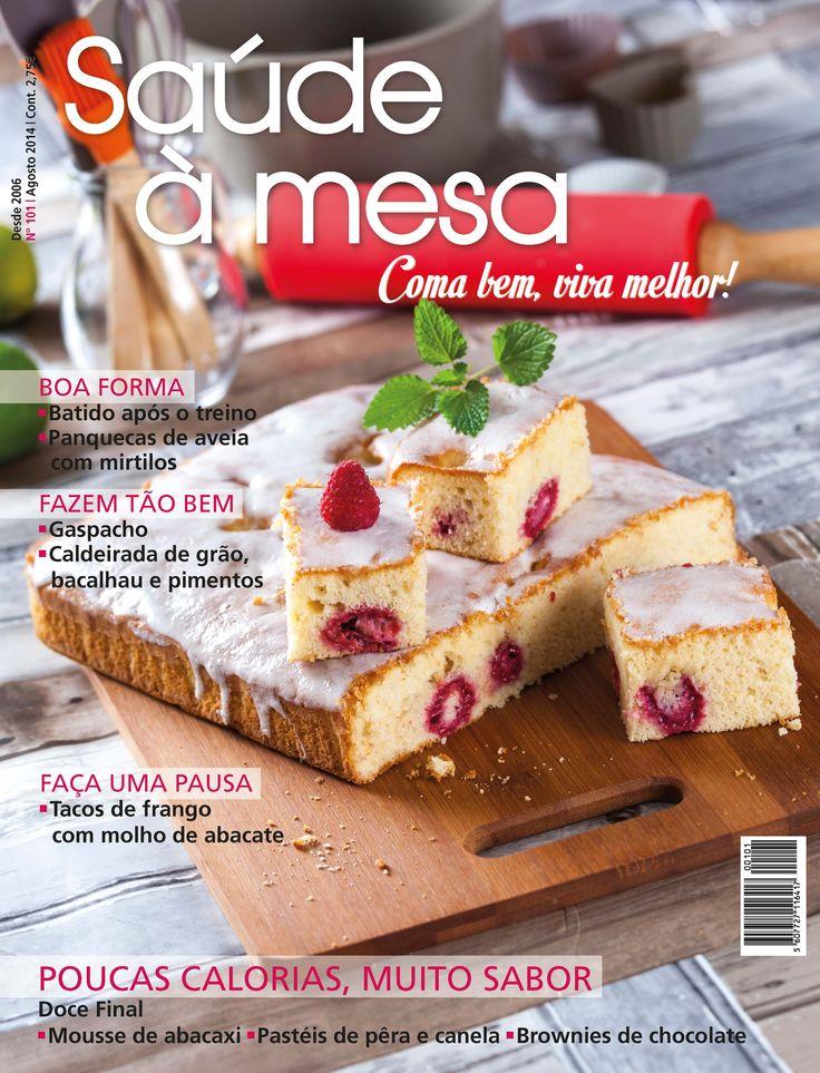 Saúde à Mesa nº 101 - Agosto 2014 Disponível em formato digital: www.magzter.com Visite-nos em www.teleculinaria.pt