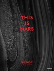 """""""This Is Mars"""" by Alfred McEwen, Francis Rocard & Nicolas Mangold $62.57"""