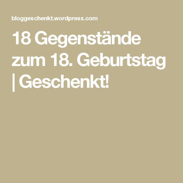 18 Gegenstande Zum 18 Geburtstag Kids Birthday Gifts Birthday