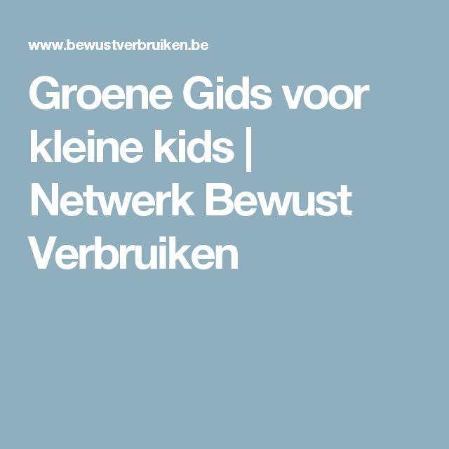 Groene Gids voor kleine kids   Netwerk Bewust Verbruiken