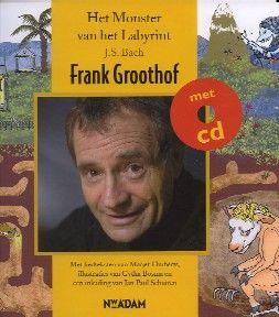 Het Monster van het Labyrint - Frank Groothof, Marjet Huiberts(liedteksten)