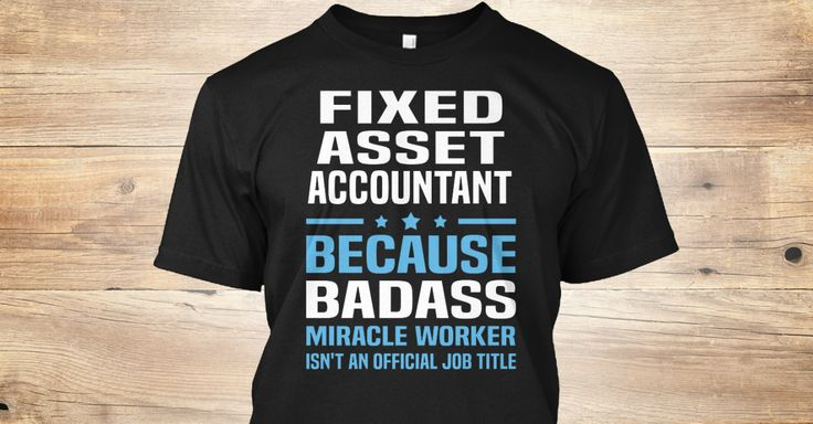 Fixed Asset Accountant Because Badass Miracle Worker Isn't An Official Job Title.   If You Proud Your Job, This Shirt Makes A Great Gift For You And Your Family.  Ugly Sweater  Fixed Asset Accountant, Xmas  Fixed Asset Accountant Shirts,  Fixed Asset Accountant Xmas T Shirts,  Fixed Asset Accountant Job Shirts,  Fixed Asset Accountant Tees,  Fixed Asset Accountant Hoodies,  Fixed Asset Accountant Ugly Sweaters,  Fixed Asset Accountant Long Sleeve,  Fixed Asset Accountant Funny Shirts,  Fixed…