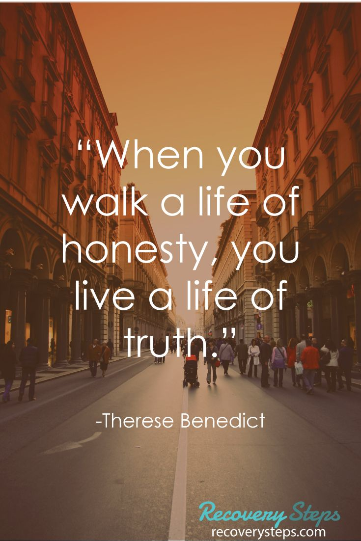 "Inspirational Quotes:""When you walk a life of honesty, you ..."
