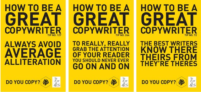 3 Print Campaigns showing tips on how to become a great copywriter. The campaign features tips that ironically go against themselves.