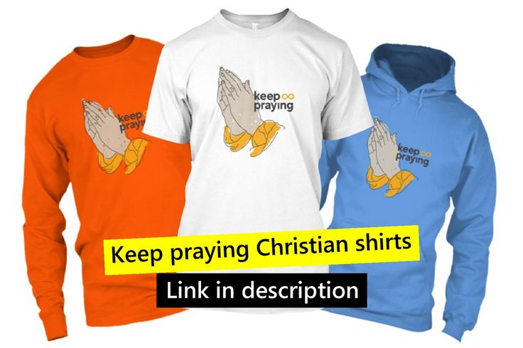 """""""Keep praying"""" Christian shirts. Available in various styles, sizes, and colors. Available exclusively at my store ➨ https://goo.gl/vE9xk7 #christiantees #chrisiantshirts #christianclothing #"""