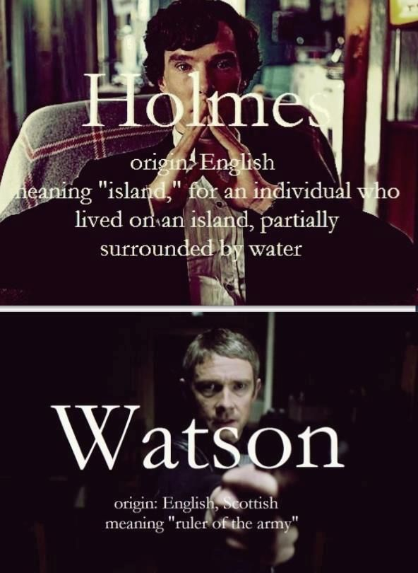 "Can we please just take this moment to appreciate the fact that Sherlock's name literally means ""Island"" and johns means ""ruler of the army"""