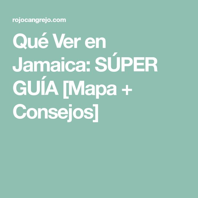 Qué Ver en Jamaica: SÚPER GUÍA [Mapa + Consejos]