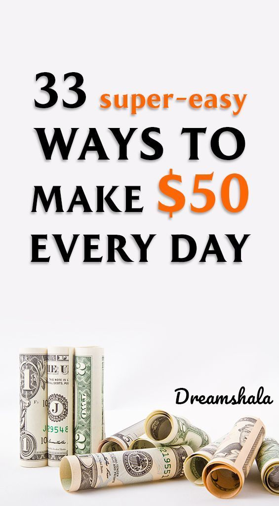 33 Great Ways To Make Money Fast: Earn $50 Daily – Earn extra-money