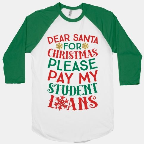 Dear Santa: For Christmas Please Pay My Student Loans $30