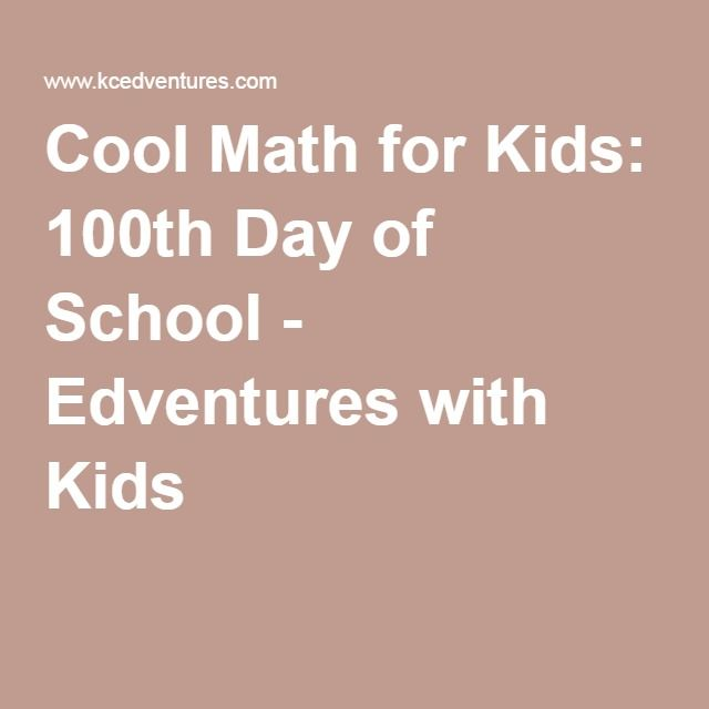Cool Math for Kids: 100th Day of School - Edventures with Kids